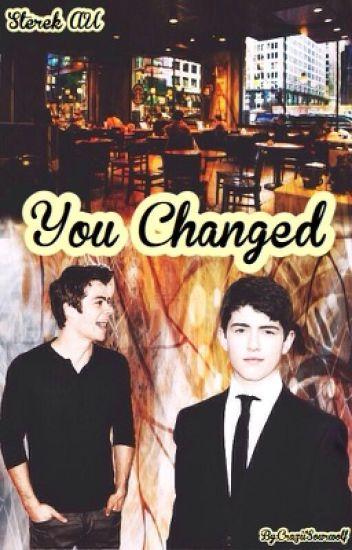 -You Changed- Sterek