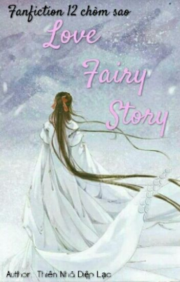 [ Fanfiction 12 chòm sao ] Love Fairy Story.