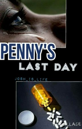 Penny's Last Day by 3Emo5Life
