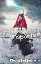 Transported (Harry Potter Fan-Fic) by BooksArePhantastic