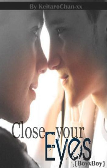 Close Your Eyes [BoyxBoy]