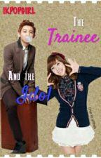 The Trainee And The Idol(hiatus) by IKPOPGIRL88