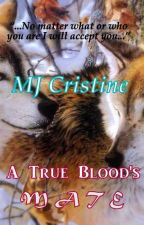 A True Blood's Mate by MJ_Cristine