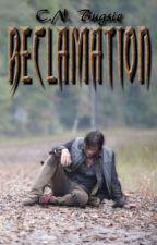 Reclamation by CodeNameBugsie