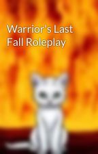 Warrior's Last Fall Roleplay by Flameclan_Warriors