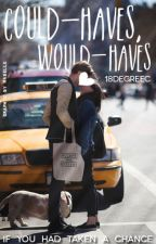 Could-Haves, Would-Haves [Ongoing] by 18degreec