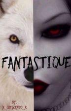 Fantastique by x_crescendo_x