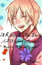 A Knife In The Dark (2P!England x Reader) by CutiePotato1321