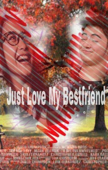 Just Love My Bestfriend