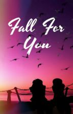 Fall for You by neverbeenyourbabe
