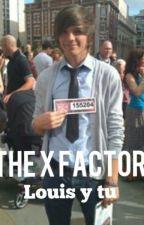 The X Factor {Louis Tomlinson y tu} by louisftbeer
