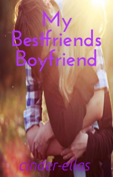 My Bestfriends Boyfriend