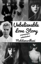 Unbelievable Love Story by Mahdaawardhani