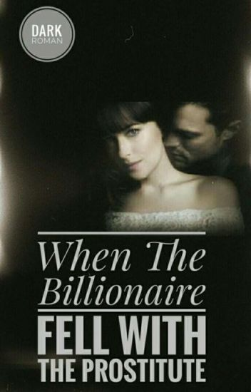 When The Billionaire Fell with The Prostitute (R-18) UNDER EDITING