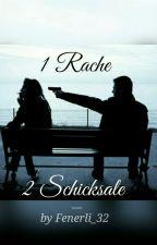 1 Rache - 2 Schicksale by Fenerli_32