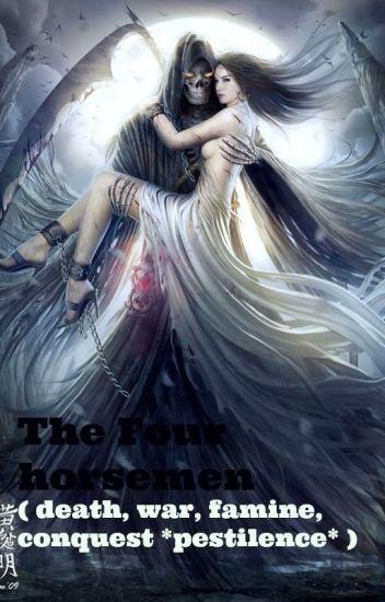 The Four Horsemen- Death, War, Famine and Conquest (pestilence) - _