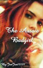 The Aussie BadGirl by JenJen10101