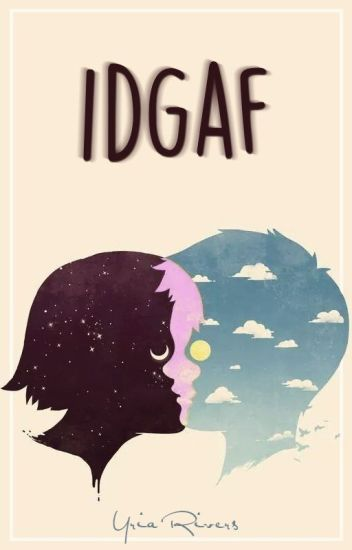 IDGAF ⇝ irwin