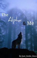 The Alpha & Me by Just_Smile_Once