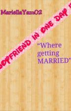 Boyfriend in one day !? by MariellaYam02