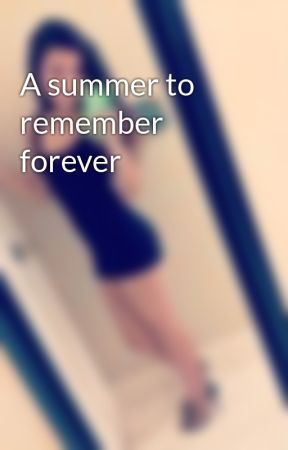 A summer to remember forever by appless1