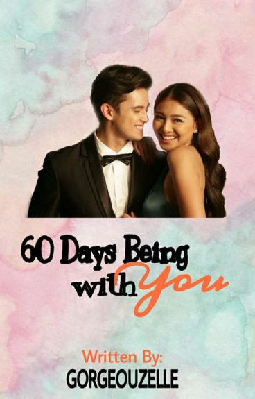 60 Days Being With You (A JaDine Fan Fic) 《completed》