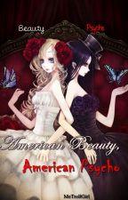 American Beauty, American Psycho by MeTrollGirl