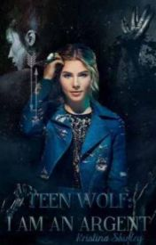 Teen Wolf: I am an Argent  by kristinashirley56