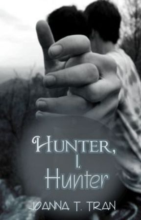Hunter, I, Hunter (On Hold) by joanna-t-tran9