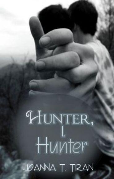 Hunter, I, Hunter (On Hold) by joanna-t-tran9