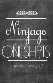 Ninjago One Shots (Requests Open) by KawaiiAttack_02