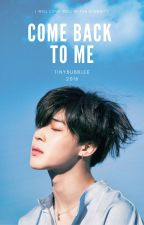 Come Back To Me || Pjm [EDITING] by peachyxbubble