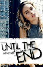 Until the end. by Papache83
