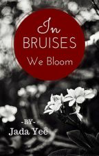 In Bruises We Bloom by TipsyLit