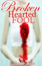 The Broken Hearted Fool by Cambrielle