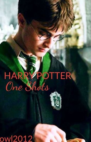 Harry Potter One Shots (ON HOLD)
