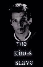 The Kings Slave (Louis Tomlinson) by 50ShadesofTaylor69