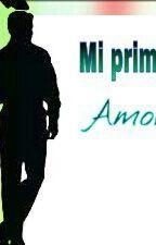 Mi Primer Amor. by judith_mellark