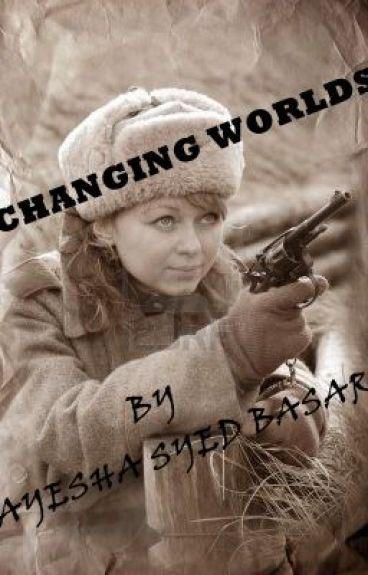 Changing Worlds by ayeshasyedbasar