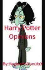 Harry Potter Opinions by HogwartsDonutxX