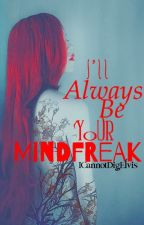 I'll Always Be Your Mindfreak: A Criss Angel Romance by ICannotDigElvis