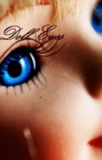 Dolls Eyes (Watty Awards 2011) by ImJustChloe