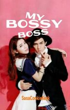 My Bossy Boss (Completed) by SasaCookieKeyk