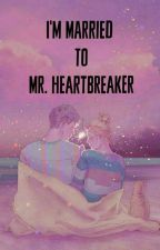 I'm Married to Mr. Heartbreaker by belle_amme