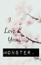 I Love You.... Monster by ailatee