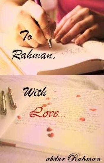 To Rahman, With Love...