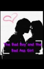 The Bad Boy and The Bad Ass Girl by XxDieWithoutMusicxX