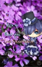 Nice To Meet You, Lord Phantomhive... [2016 edition] (Ciel X Reader) by xXMoparXx