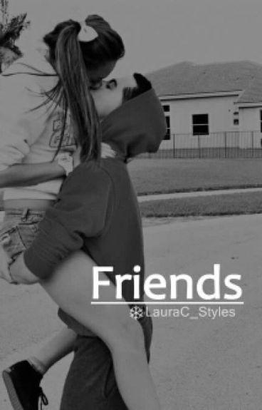 Friends || H.S ||