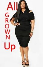 All Grown Up by FiftyTypesOfDope